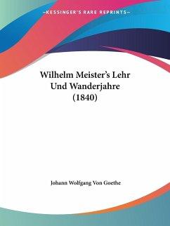 Wilhelm Meister's Lehr Und Wanderjahre (1840)