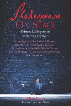 Shakespeare on Stage: Thirteen Leading Actors on Thirteen Key Roles - Curry, Julian