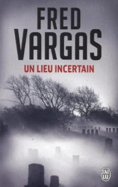 Un lieu incertain - Vargas, Fred