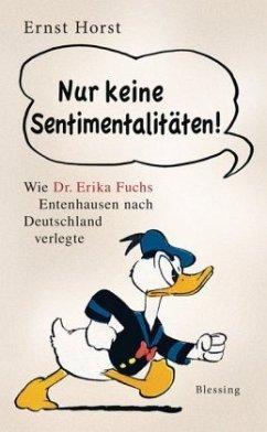 Nur keine Sentimentalitäten! - Horst, Ernst
