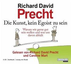 Die Kunst, kein Egoist zu sein, 5 Audio-CDs - Precht, Richard David