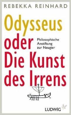 Odysseus oder Die Kunst des Irrens - Reinhard, Rebekka