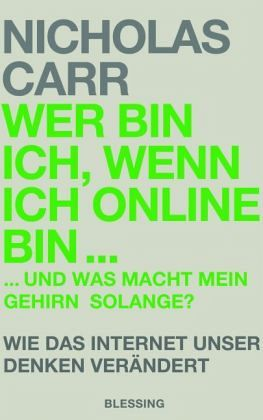 Wer bin ich, wenn ich online bin... - Carr, Nicholas