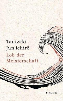 Lob der Meisterschaft - Tanizaki, Junichiro
