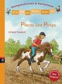Pferde und Ponys / Erst ich ein Stück, dann du. Sachgeschichten & Sachwissen Bd.2