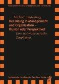 Der Dialog in Management und Organisation  Illusion oder Perspektive