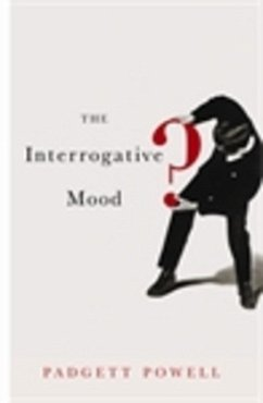 The Interrogative Mood\Roman in Fragen, englische Ausgabe - Powell, Padgett