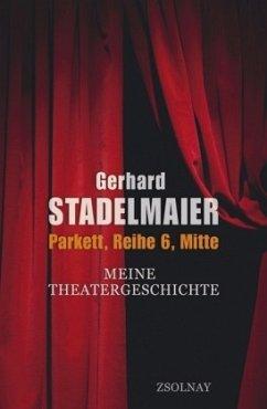 Parkett, Reihe 6, Mitte - Stadelmaier, Gerhard