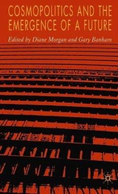 Cosmopolitics and the Emergence of a Future - Morgan, Diane / Banham, Gary (eds.)