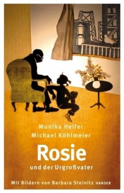 Rosie und der Urgroßvater - Helfer, Monika; Köhlmeier, Michael