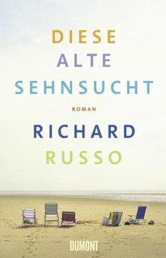 Diese alte Sehnsucht - Russo, Richard