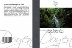 Meine Reise in den brasilianischen Tropen - Bayern, Therese von