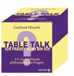 Table Talk - Ich frage, also bin ich