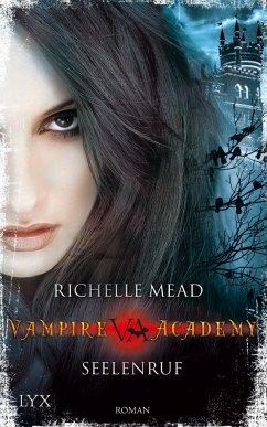 Seelenruf / Vampire Academy Bd.5 - Mead, Richelle