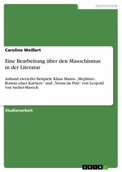 Eine Bearbeitung über den Masochismus in der Literatur