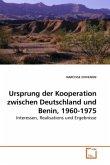 Ursprung der Kooperation zwischen Deutschland und Benin, 1960-1975