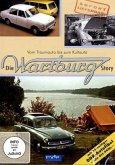 Die Wartburg Story - Vom Traumauto bis zum Kultauto