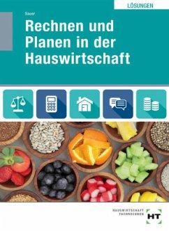 Lösungen Rechnen und Planen in der Hauswirtschaft - Sauer, Ingeborg