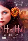 Wilder Zauber / Hex Hall Bd.1