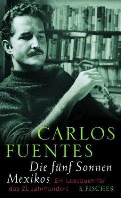 Die fünf Sonnen Mexikos - Fuentes, Carlos