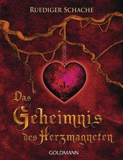 Das Geheimnis des Herzmagneten - Schache, Ruediger