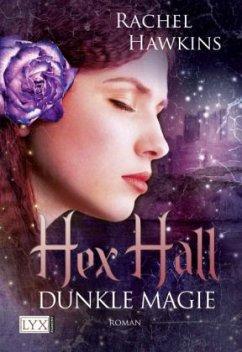 Dunkle Magie / Hex Hall Bd.2 - Hawkins, Rachel