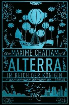 Im Reich der Königin / Alterra Bd.2 - Chattam, Maxime