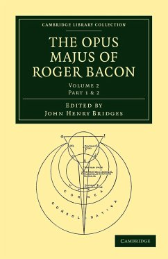 The Opus Majus of Roger Bacon - Bridges, John Henry