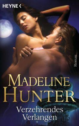 Verzehrendes Verlangen - Hunter, Madeline