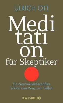 Meditation für Skeptiker - Ott, Ulrich