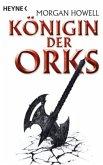 Königin der Orks / Die Trilogie in einem Band