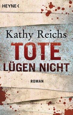 Tote lügen nicht / Tempe Brennan Bd.1 - Reichs, Kathy