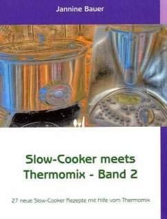 Slow-Cooker meets Thermomix - Band 2 - Bauer, Jannine