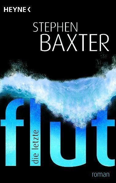Die letzte Flut - Baxter, Stephen