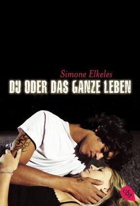 Du oder das ganze Leben / Du oder ... Trilogie Bd.1 - Elkeles, Simone