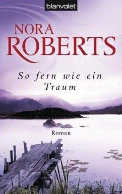 So fern wie ein Traum / Templeton Trilogie Bd.3 - Roberts, Nora