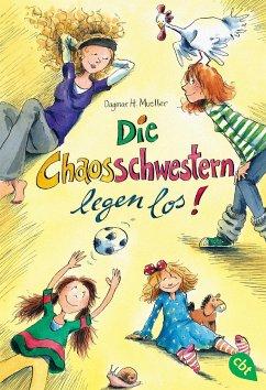 Die Chaosschwestern legen los! / Die Chaosschwestern Bd.1 - Mueller, Dagmar H.