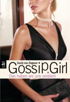 Das haben wir uns verdient / Gossip Girl Bd.10 - Ziegesar, Cecily von