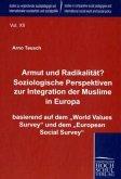 Armut und Radikalität? Soziologische Perspektiven zur Integration der Muslime in Europa