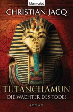 Tutanchamun - Die Wächter des Todes - Jacq, Christian