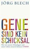 Gene sind kein Schicksal