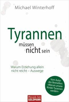 Tyrannen müssen nicht sein - Winterhoff, Michael