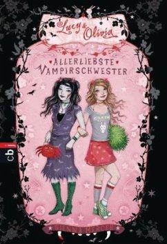 Allerliebste Vampirschwester / Lucy & Olivia Bd.1 - Mercer, Sienna