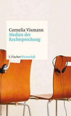 Medien der Rechtsprechung - Vismann, Cornelia