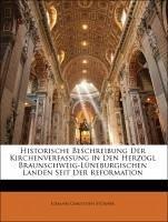 Historische Beschreibung Der Kirchenverfassung in Den Herzogl Braunschweig-Lüneburgischen Landen Seit Der Reformation - Stübner, Johann Christoph