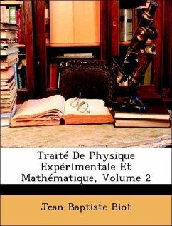 Traité De Physique Expérimentale Et Mathématique, Volume 2