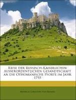 Reise der Russisch-Kaiserlichen Ausserordentlichen Gesandtschaft an die Othomanische Pforte im Jahr 1793 - Von Reimers, Heinrich Christoph