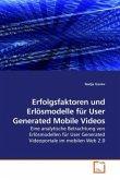 Erfolgsfaktoren und Erlösmodelle für User Generated Mobile Videos