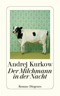Der Milchmann in der Nacht - Kurkow, Andrej