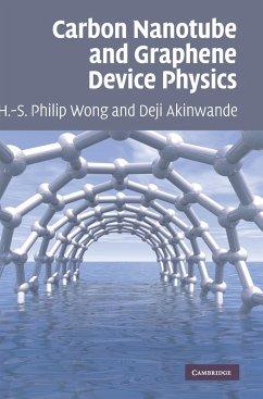 Carbon Nanotube and Graphene Device Physics - Wong, Hon-Sum Philip; Akinwande, Deji